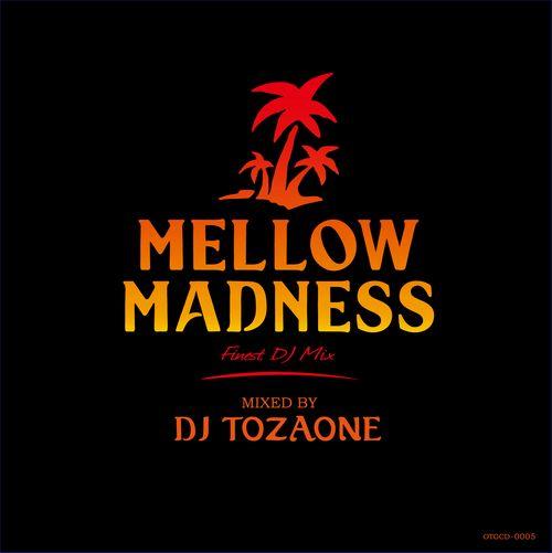 DJ TOZAONE / Mellow Madness