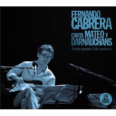 FERNANDO CABRERA / フェルナンド・カブレラ / FERNANDO CABRERA CANTA MATEO Y DARNAUCHANS