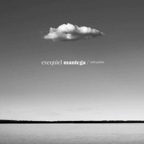 EXEQUIEL MANTEGA / SOLO PIANO