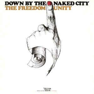 FREEDOM UNITY / フリーダム・ユニティ / DOWN BY THE NAKED CITY / ダウン・バイ・ザ・ネイキッド・シティ