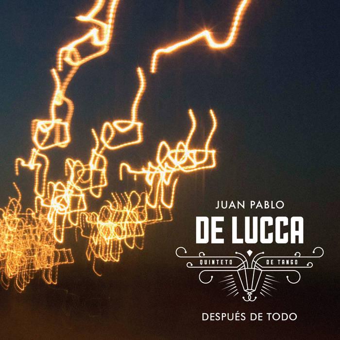 JUAN PABLO DE LUCCA / DESPUS DE TODO