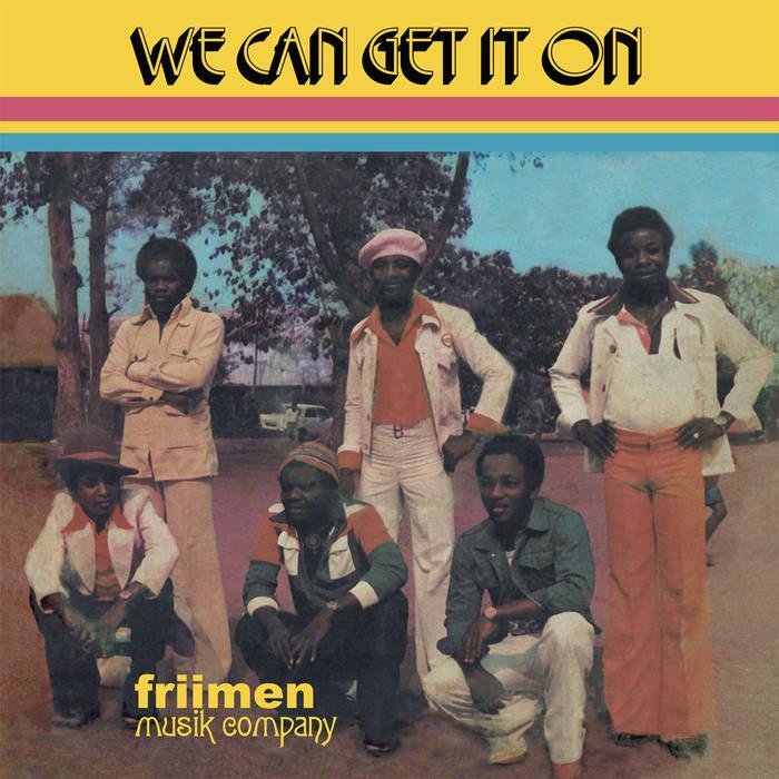 FRIIMEN / フリーメン / WE CAN GET IT ON