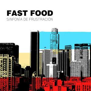 FAST FOOD / ファストフード / SINFONIA DE FRUSTRACION
