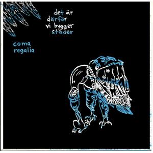 "DETAR DARFOR VI BYGGER STADER / COMA REGALIA / SPLIT (7"")"