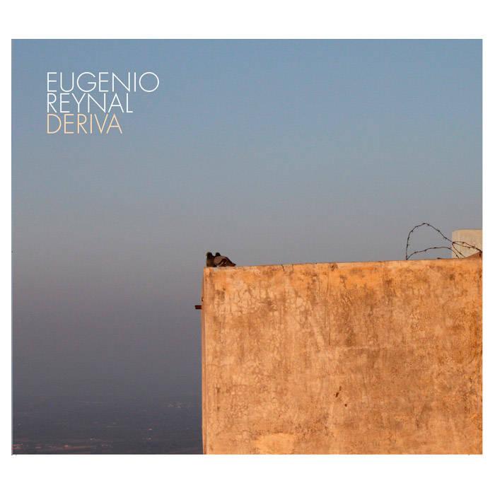 EUGENIO REYNAL / エウヘニオ・レイナル / DERIVA