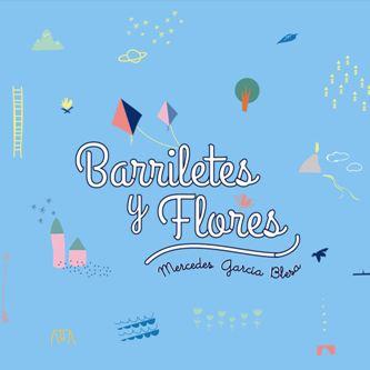 MERCEDES GARCIA BLESA / BARRILETES Y FLORES