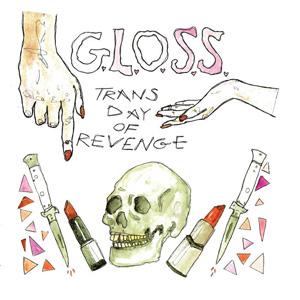 """G.L.O.S.S. / TRANS DAY OF REVENGE (7"""")"""