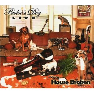 PAVLOV'S DOG / パヴロフス・ドッグ / HOUSE BROKEN LIVE 2015: PAVLOV'S DOG LIVE