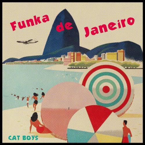 """CAT BOYS / キャット・ボーイズ / FUNKA DE JANEIRO / LOVE SQUALL / ファンカ・デ・ジャネイロ / ラヴ・スコール (7"""")"""