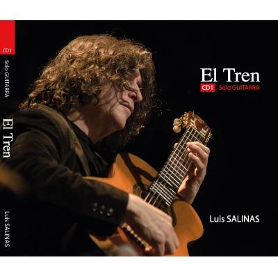 LUIS SALINAS / ルイス・サリーナス / EL TREN - SOLO GUITARRA