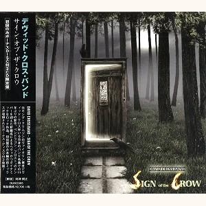 DAVID CROSS / デヴィッド・クロス / サイン・オブ・ザ・クロウ 初回限定盤