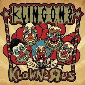 KLINGONZ / KLOWNZ' R' US (CD+LP)