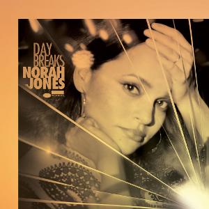 NORAH JONES / ノラ・ジョーンズ / デイ・ブレイクス