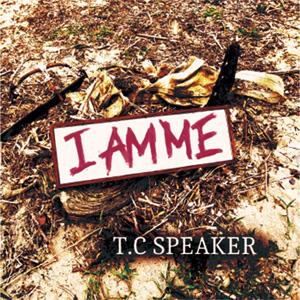 T.C SPEAKER / I AM ME