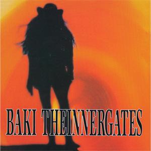 BAKI / THE INNER GATES