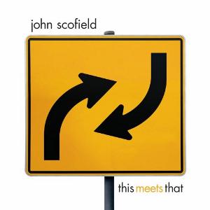 JOHN SCOFIELD / ジョン・スコフィールド / This Meets That(2LP)
