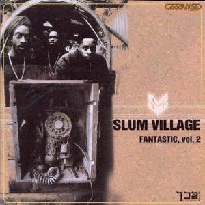 SLUM VILLAGE / スラムヴィレッジ / FANTASTIC VOL.2