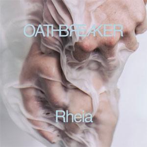 OATHBREAKER / RHEIA