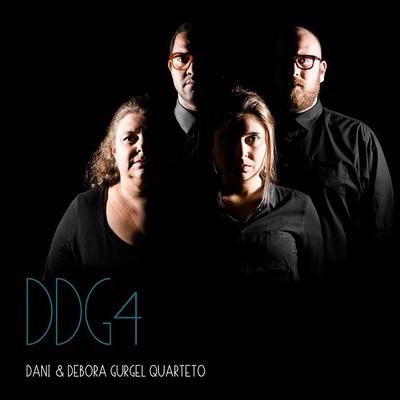 DANI & DEBORA GURGEL QUARTETO  / ダニ&デボラ・グルジェル・クアルテート / DDG4