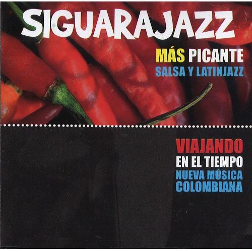 SIGUARAJAZZ  / シグァーラジャズ / MAS PICANTE VIAJANDO EN EL TIEMPO