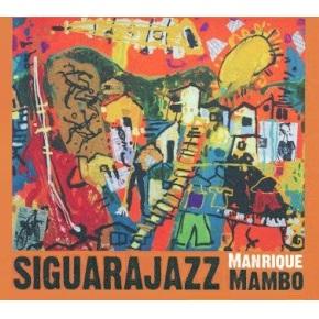 SIGUARAJAZZ  / シグァーラジャズ / MANRIQUE MAMBO