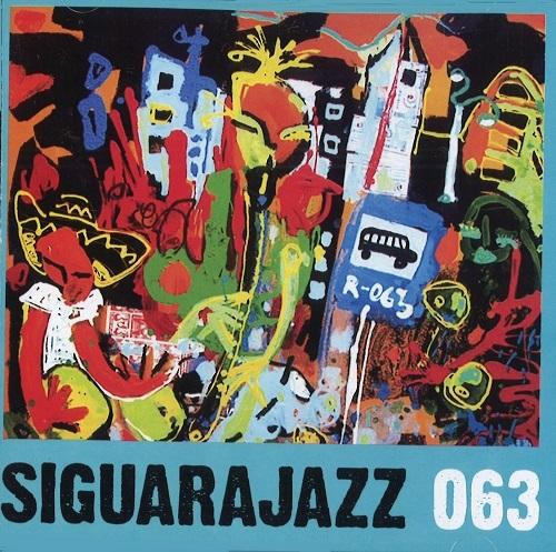 SIGUARAJAZZ  / シグァーラジャズ / 063