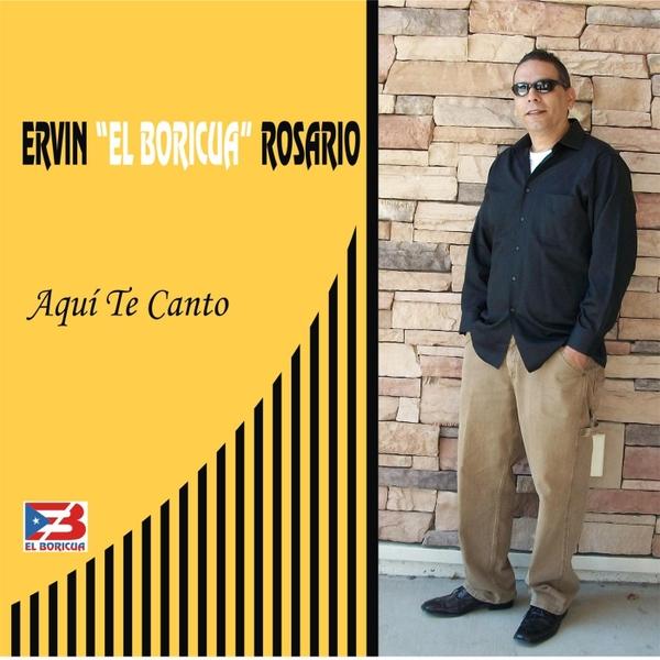"ERVIN ""EL BORICUA"" ROSARIO / エルビン・エル・ボリクア・ロサリオ / AQUI TE CANTO"