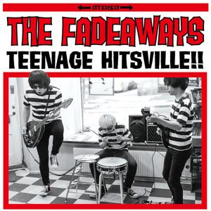 THE FADEAWAYS / TEENAGE HITSVILLE!! (LP)
