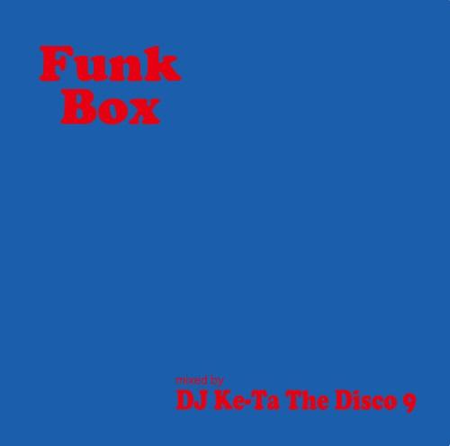 DJ Ke-Ta The Disco 9 / FUNK BOX
