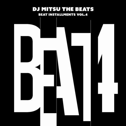 DJ MITSU THE BEATS (GAGLE) / ミツ・ザ・ビーツ / Beat Installments Vol.4