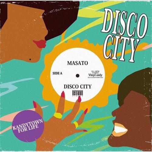 DJ MASATO (KANDYTOWN) / DISCO CITY
