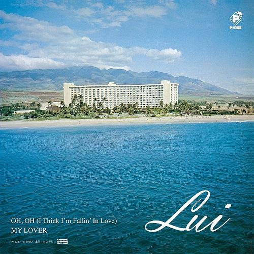 ハワイアンAORの名盤『LUI』よりキラー曲「Oh, Oh (Think I\u0027m Fallin\u0027 In Love)」初7\u201d(レコード)リリース!  *ジャケット付き