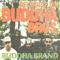 BUDDHA BRAND aka ILLMATIC BUDDHA MC'S / ブッダブランド / RETURN OF THE BUDDHA BROS.