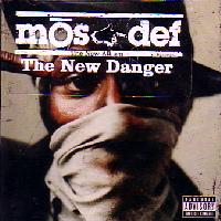 MOS DEF / モス・デフ / NEW DANGER