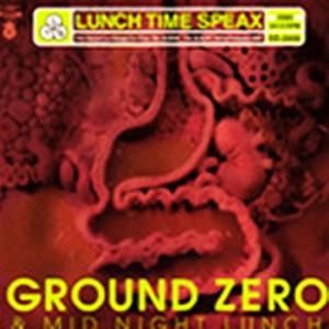 LUNCH TIME SPEAX / ランチ・タイム・スピークス / GROUND ZERO / グラウンド ゼロ