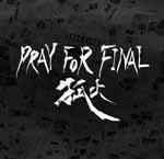狐火 / PRAY FOR FINAL