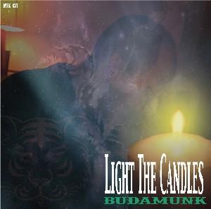 BUDAMUNK / ブダモンク / Light The Candles
