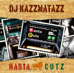 DJ KAZZMATAZZ / RASTA CUTZ