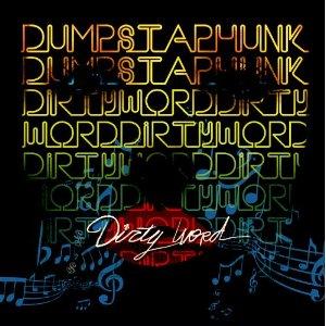 DUMPSTAPHUNK / ダンプスタファンク / DIRTY WORD (ペーパースリーヴ仕様)