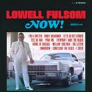 LOWELL FULSON / ローウェル・フルスン / NOW! / ナウ