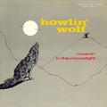 HOWLIN' WOLF ハウリン・ウルフ / モーニン・イン・ザ・ムーンライト (紙ジャケ)