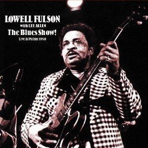 LOWELL FULSON / ローウェル・フルスン / THE BLUES SHOW! LIVE AT PIT INN 1980 / ザ・ブルース・ショウ! ライヴ・アット・ピット・イン 1980 (国内盤 帯 解説 歌詞付)
