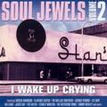 V.A.(SOUL JEWELS) / SOUL JEWELS VOL.2: I WAKE UP CRYING
