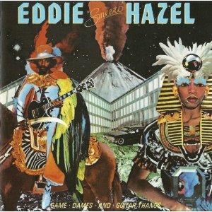 EDDIE HAZEL / エディ・ヘイゼル / GAME DAMES AND GUITAR THANGS (ペーパースリーヴ仕様)