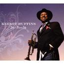 KERMIT RUFFINS / カーミット・ラフィンズ / LIVIN' A TREME LIFE