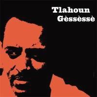 TLAHOUN GESSESSE / ETHIOPIAN URBAN MODERN MUSIC VOL.4: TLAHOUN GESSESSE