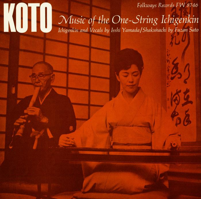 ISSHI YAMADA / KOTO: MUSIC OF THE ONE-STRING ICHIGENKIN