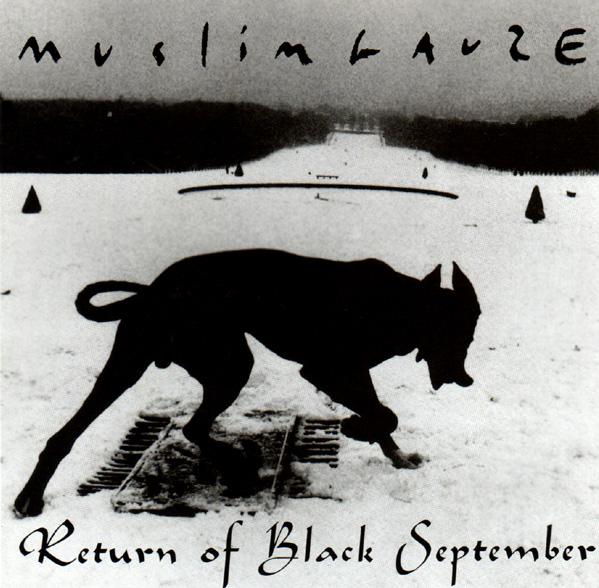 MUSLIMGAUZE / ムスリムガーゼ / RETURN OF BLACK SEPTEMBER