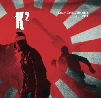 K2 (K. KUSAFUKA) / KINKY TAPE COLLECTION RECORDINGS 1981-83