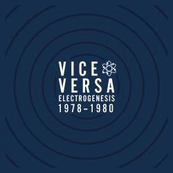 VICE VERSA / ELECTROGENESIS 1978-80